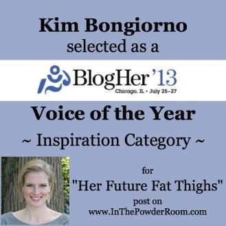 Kim Bongiorno #BlogHer13 #VOTY @LetMeStart @TheKimBongiorno