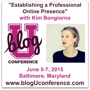 Kim Bongiorno BlogU15 Establishing a Professional Online Presence Session