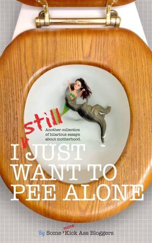 I STILL Just Want to Pee Alone featuring Kim Bongiorno