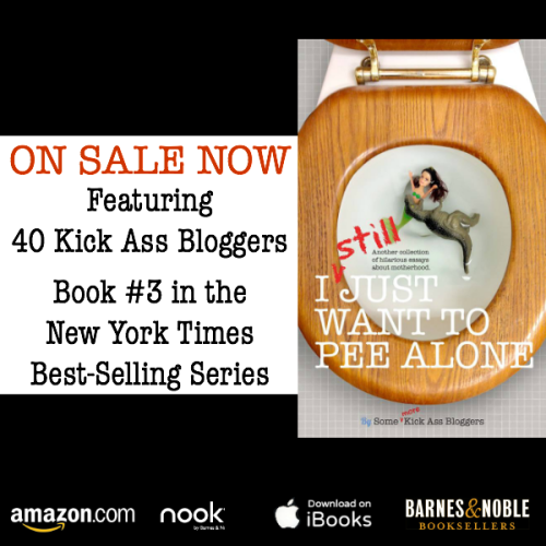 I Still Just Want to Pee Alone | Humor anthology by moms | A New York Times Best-Selling Series | LOLs for moms