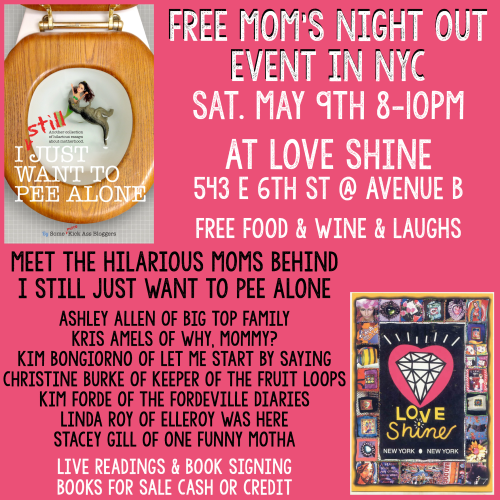 Free NYC Moms Night Out Event at Love Shine Boutique with the authors of I STILL Just Want to Pee Alone | LOLs for Moms | motherhood humor