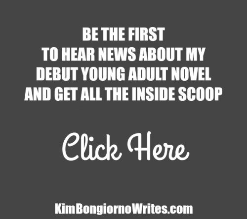 Kim Bongiorno debut YA novel mailing list sign-up | Inside scoop, street team info, and more!