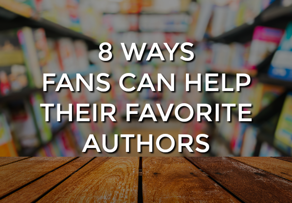 How to Support Authors You Love | Advice for book lovers and authors, alike, by Kim Bongiorno