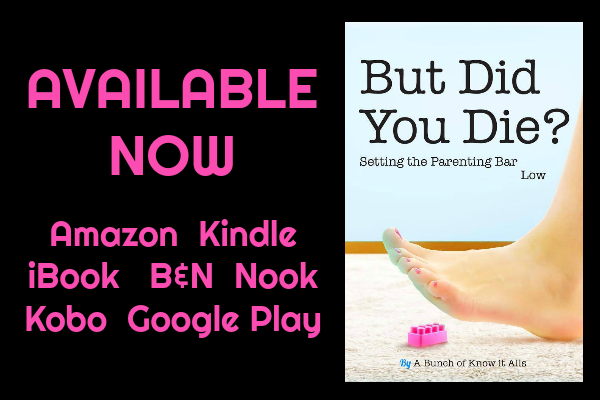 But Did You Die? is available now! Parenting humor book in the New York Times bestselling I Just Want to Pee Alone series featuring Kim Bongiorno