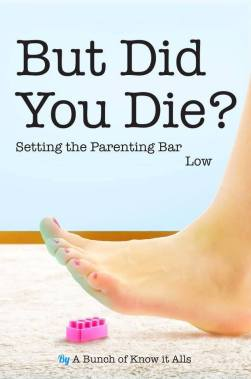 But Did You Die? Setting the Parenting Bar Low - featuring Kim Bongiorno | Parenting humor anthology in the New York Times bestselling I Just Want to Pee Alone series