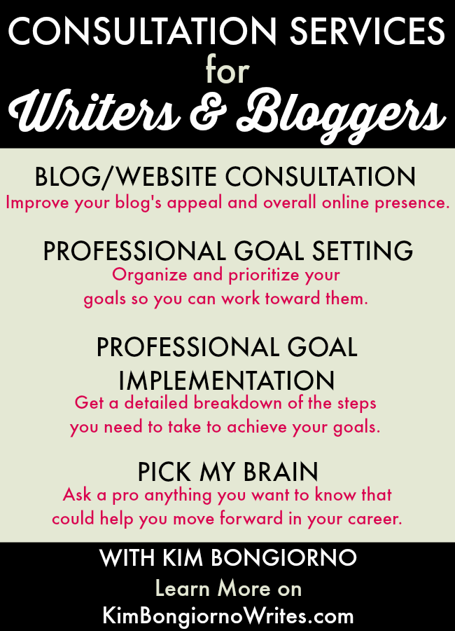 Consultation services for Bloggers and Writers to help you achieve your goals with Kim Bongiorno of Let Me Start By Saying
